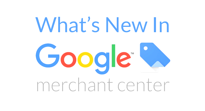 GOOGLE MERCHANT CENTRE UPDATES